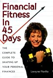 Financial Fitness in 45 Days, Lorayne Fiorillo, 1891984128