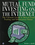 Mutual Fund Investing on the Internet, Peter G. Crane, 0121965406
