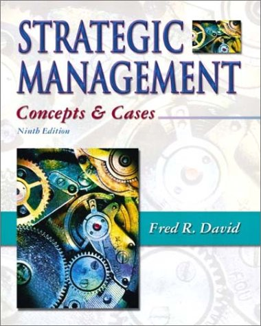 Strategic Management: Concepts and Cases, Ninth Edition