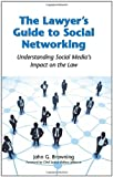 The Lawyer's Guide to Social Networking, John G. Browning, 0314273506