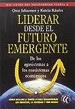 img - for Liderar desde el futuro emergente: de los egosistemas a los ecosistemas econ micos book / textbook / text book