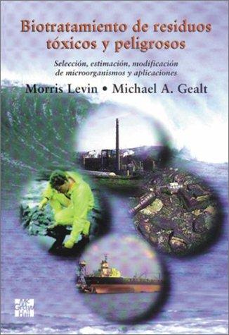 Descargar Libro Biotratamiento De Residuos Toxicosy Peligrosos Morris A. Levin