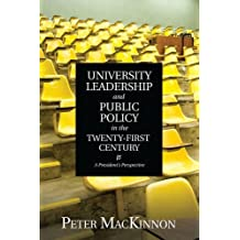 University Leadership and Public Policy in the Twenty-First Century: A President's Perspective
