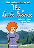 The Adventures of The Little Prince - Higher Than Eagles Fly