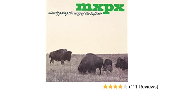 Mxpx slowly going the way of the buffalo amazon music stopboris Gallery