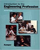 Introduction to the Engineering Profession, Kemper, John Dustin, 0195107276