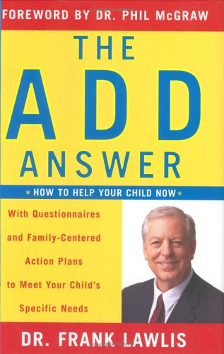 The ADD Answer: How to Help Your Child Now -