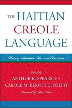 The Haitian Creole Language: History, Structure, Use, and Education (Caribbean Studies) (2012-09-24)
