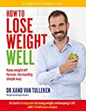 Written by Dr Xand van Tulleken, who slimmed down from 19 stone, How to Lose Weight Well champions a foolproof weightloss method. He presents a simple 10-point plan for a healthy diet, backed by science - no gimmicks, no expensive supplements, no has...