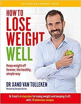 How to lose weight well keep weight off forever the healthy how to lose weight well keep weight off forever the healthy simple way amazon dr xand van tulleken 9781849499514 books forumfinder Choice Image