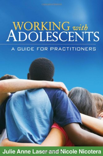 Working with Adolescents: A Guide for Practitioners (Clinical Practice with Children, Adolescents, and Families)