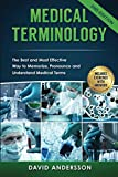 img - for Medical Terminology: The Best and Most Effective Way to Memorize, Pronounce and Understand Medical Terms: Second Edition book / textbook / text book