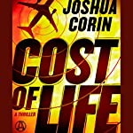Cost of Life: A Thriller | Joshua Corin