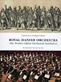 Royal Danish Orchestra: The World's Oldest Orchestral Institution
