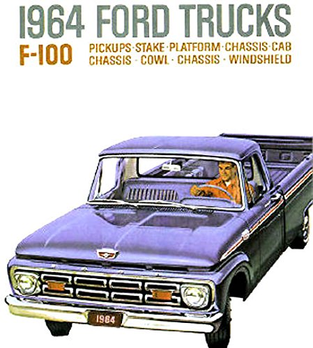 A MUST FOR OWNERS & RESTORERS - THE 1964 FORD TRUCK & PICKUP BEAUTIFUL DEALERSHIP SALES BROCHURE - ADVERTISMENT - COVERING F-100 Pickups, Stake, Windshield, Platform, Chassis-Cab & Chassis-Cowl - 64 (1964 Ford Pickup)