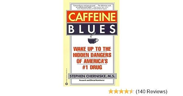 Caffeine blues wake up to the hidden dangers of americas 1 drug caffeine blues wake up to the hidden dangers of americas 1 drug kindle edition by stephen cherniske health fitness dieting kindle ebooks fandeluxe Gallery