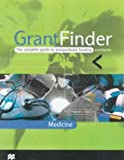 img - for Grantfinder: the Complete Guide To Postgraduate Funding - Medicine (Grant Finder Guides: The Complete Guide to Postgraduating Funding) book / textbook / text book