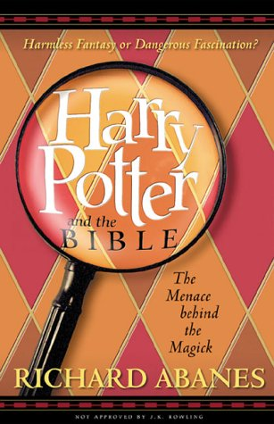 Harry Potter and the Bible : The Menace Behind the Magick (Harry Potter Monsters)