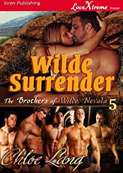 Wilde Surrender [The Brothers of Wilde, Nevada 5] (Siren Publishing LoveXtreme Forever - Serialized) by [Lang, Chloe]