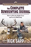 The Complete Bowhunting Journal, Rick Sapp, 1620876930