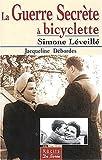 La Guerre Secrète à bicyclette, Tome 3 : Simone Léveillé