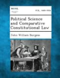 Political Science and Comparative Constitutional Law, John William Burgess, 1287347711