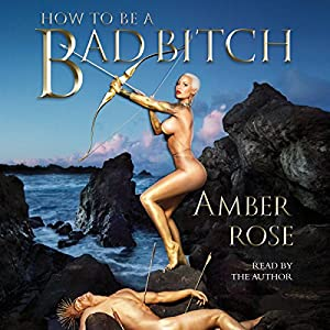 How to Be a Bad Bitch Audiobook