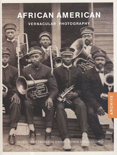 African American Vernacular Photography: Selected From the Daniel Cowin Collection (Archive) -