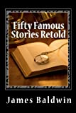 Fifty Famous Stories Retold, James Baldwin, 1611043360