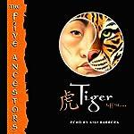 Tiger: The Five Ancestors, Book 1 | Jeff Stone