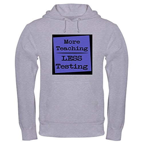 CafePress - More Teaching, Less Testing Hooded Sweatshirt - Pullover Hoodie, Classic (President 2008 Hooded Sweatshirt)