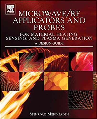 Microwave/RF Applicators and Probes for Material Heating, Sensing, and Plasma Generation: A Design Guide