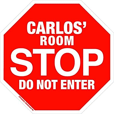 Carlos Stop Its My Room Sign - Official Looking Personalized Name Sign - Wall Hanging for Childrens Room Door/Locker/Office (Novelty Decals, Street Signs): Home & Kitchen