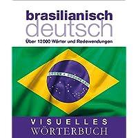 Visuelles Wörterbuch Brasilianisch-Deutsch: Über 12.000 Wörter und Redewendungen (Coventgarden)