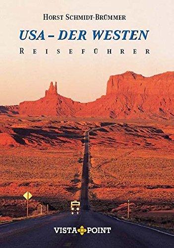 USA - Der Westen (Reiseführer Sonderausgabe) Taschenbuch – 1. Mai 2006 Horst Schmidt-Brümmer Vista Point 3889733794 Kunstreiseführer
