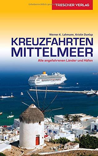 Price comparison product image Reiseführer Kreuzfahrten Mittelmeer: Alle angefahrenen Länder und Häfen