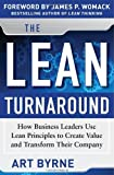 img - for By Art Byrne - The Lean Turnaround: How Business Leaders Use Lean Principles to Create Value and Transform Their Company (1st Edition) (7.8.2012) book / textbook / text book