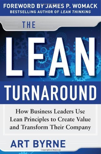 By Art Byrne - The Lean Turnaround: How Business Leaders Use Lean Principles to Create Value and Transform Their Company (1st Edition) (7.8.2012)