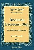 revue de lyonnais 1853 vol 7 recueil historique et litteraire classic reprint french edition