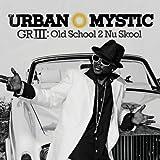 GRIII: Old School 2 Nu Skool