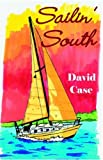 Sailin' South, Dave Case, 0741425084