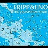 The Equatorial Stars by Robert Fripp (2005-04-05)