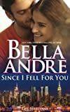 Since I Fell For You (New York Sullivans #2) (The Sullivans) (Volume 16)