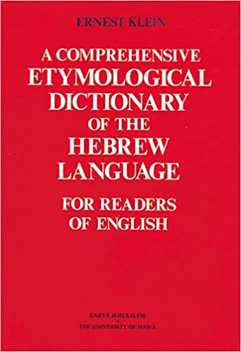 A comprehensive etymological dictionary of the hebrew language for a comprehensive etymological dictionary of the hebrew language for readers of english hebrew edition english and hebrew edition ernest klein reheart Gallery