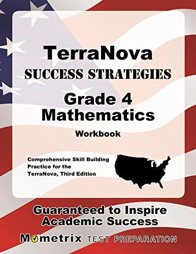 TerraNova Success Strategies Grade 4 Mathematics Workbook: Comprehensive Skill Building Practice for the TerraNova, Third Edition