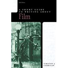 A Short Guide to Writing about Film (6th Edition)