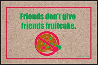 """product image for HIGH COTTON """"Friends Don't give Friends Fruitcake Holiday Doormat"""