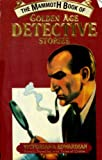 The Mammoth Book of Golden Age Detective Stories, , 0786700882