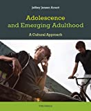 Adolescence and Emerging Adulthood : A Cultural Approach, Arnett, Jeffrey Jensen, 0205892493