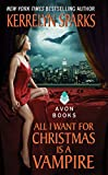 Bargain eBook - All I Want for Christmas Is a Vampire